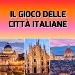 IL GIOCO delle città italiane