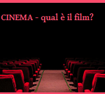 Cinema quiz. Hai una serie di indizi: indovina il titolo del film!