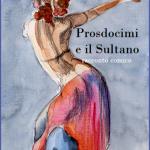 PROSDOCIMI E IL SULTANO – Racconto Comico 1^ parte