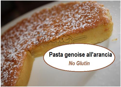 Pasta genoise all'arancia – facile ricetta No glutin