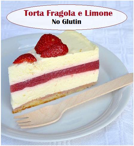 Torta No Glutin fragole e limone