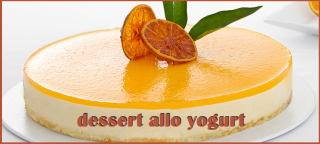 Dessert allo yogurt senza cottura