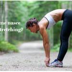 Le origini dello stretching: come nasce la disciplina dolce e salutare per il corpo e la mente