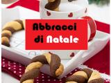 Abbracci di Natale, semplici e sfiziosi biscotti delle feste
