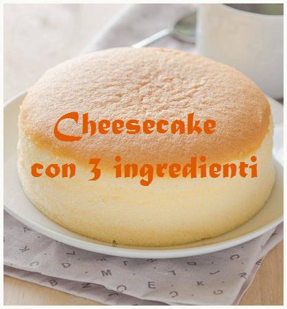 Cheesecake morbida fatta con solo tre ingredienti