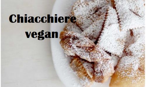 Chiacchiere vegan, ricetta di carnevale senza strutto né uova e burro