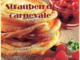 Strauben di carnevale, deliziosa ricetta di dolci frittelle tirolesi