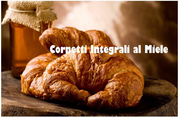Cornetti integrali al miele, per una colazione tradizionale e gustosa