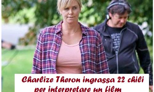 """Charlize Theron ingrassa 22 chili per interpretare il film """"Tully"""""""