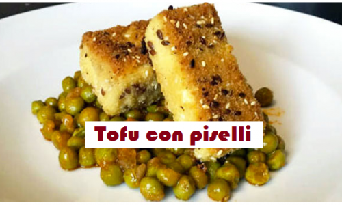 Tofu impanato con piselli, gustosissima ricetta vegana