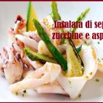 Insalata seppie zucchine e asparagi: fresco contorno di pesce