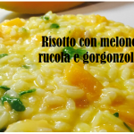 Risotto melone, rucola e gorgonzola: delicato primo piatto