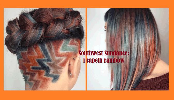 Southwest Sundance: capelli rainbow per una chioma super glam