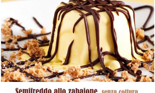Semifreddo al zabaione, delizioso intermezzo estivo senza cottura