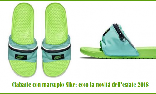 Ciabatte con marsupio Nike: il must have dell'estate 2018