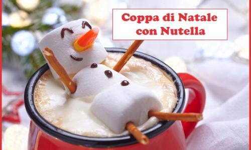Coppa di Natale con Nutella: squisito dolcetto per tutti i palati