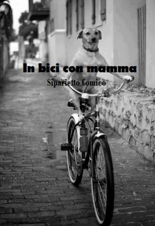 In Bici con mamma - Siparietto Comico