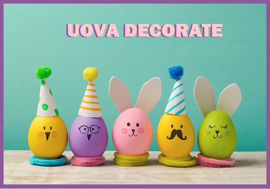 Uova decorate, belle e facili da fare