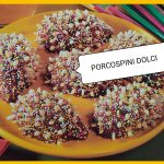 Porcospini dolci, facile e deliziosa ricetta