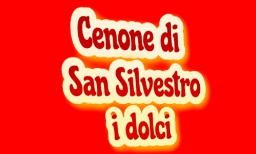 Cenone di San Silvestro: tanti i dolci del menù