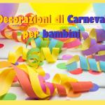 Decorazioni di Carnevale per bambini: riciclo & fantasia