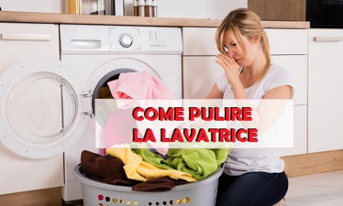 Pulire la lavatrice: ecco alcuni infallibili metodi fai da te