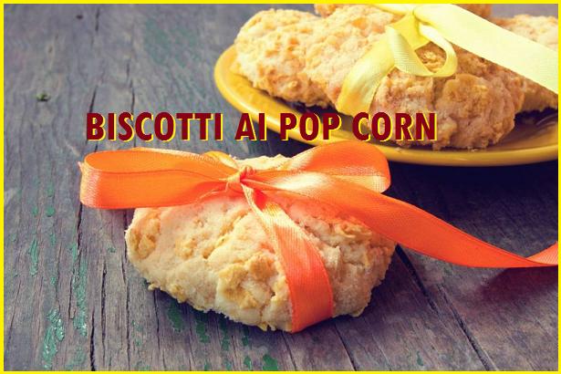 biscotti pop corn