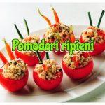 Pomodori ripieni, sfiziosa ricetta per un antipasto coreografico
