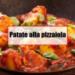 Patate alla pizzaiola: contorno gustoso e veloce da preparare