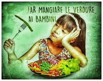 Come far mangiare legumi e verdure ai bambini