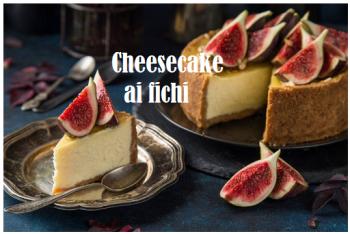 Cheesecake ai fichi: facilissima torta dell'estate