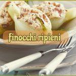 Finocchi ripieni al forno: piatto ricco dal sapore unico