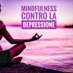 Mindfulness contro ansia e depressione