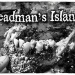 Deadman Island, l'isola piena di resti umani