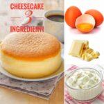 Cheesecake morbida fatta con 3 ingredienti, il dolce che viene dal Giappone