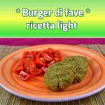 Burger di fave: la ricetta sfiziosa che sazia senza riempire troppo